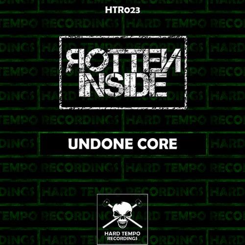 Undone Core by Rotten Inside