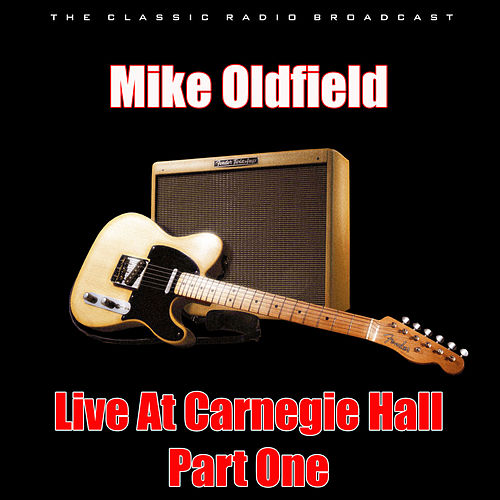 Live At Carnegie Hall - Part One (Live) de Mike Oldfield