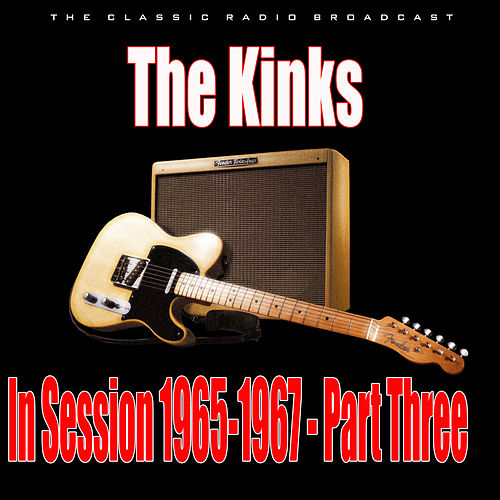 In Session 1965-1967 - Part Three (Live) di The Kinks