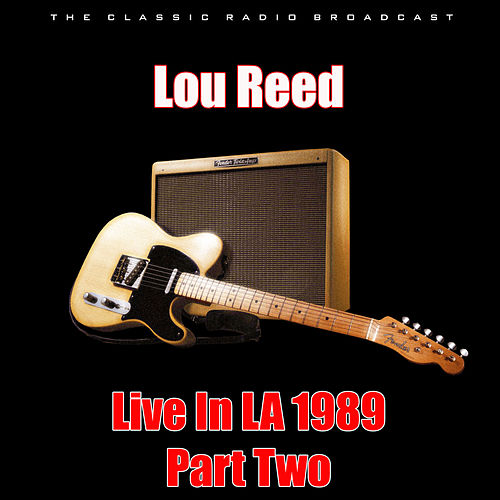 Live In LA 1989 - Part Two (Live) de Lou Reed