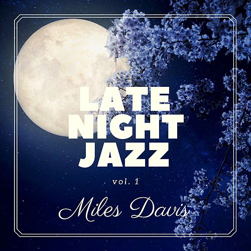 Late Night Jazz, Vol. 1 de Miles Davis