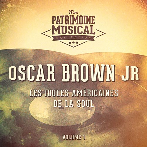 Les idoles américaines de la soul : Oscar Brown Jr, Vol. 1 by Oscar Brown Jr.
