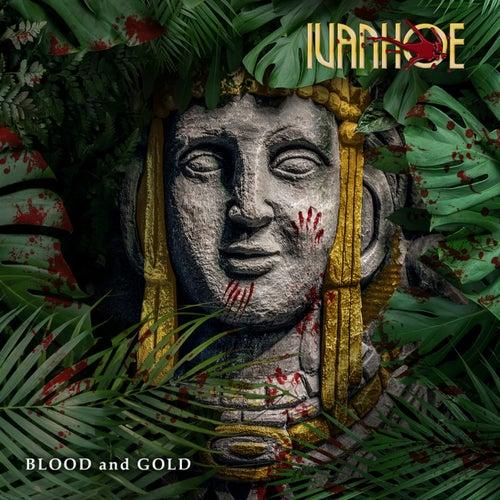 Blood and Gold von Ivanhoe