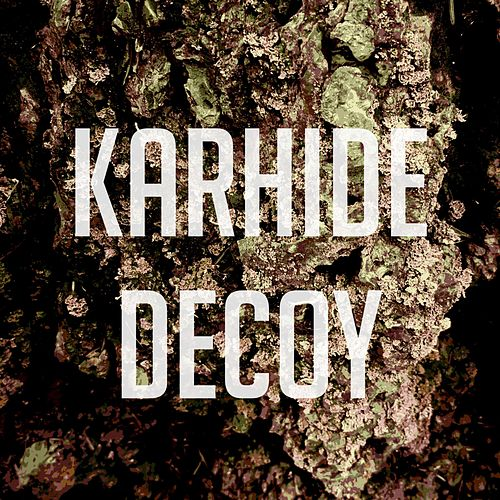 Decoy Single by Karhide