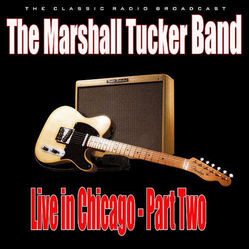 Live in Chicago - Part Two (Live) de The Marshall Tucker Band