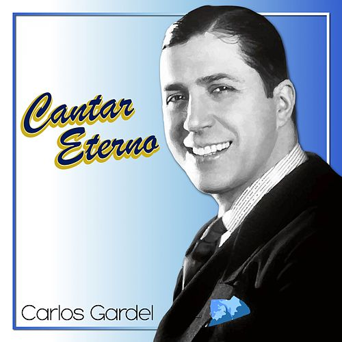 Cantar Eterno de Carlos Gardel