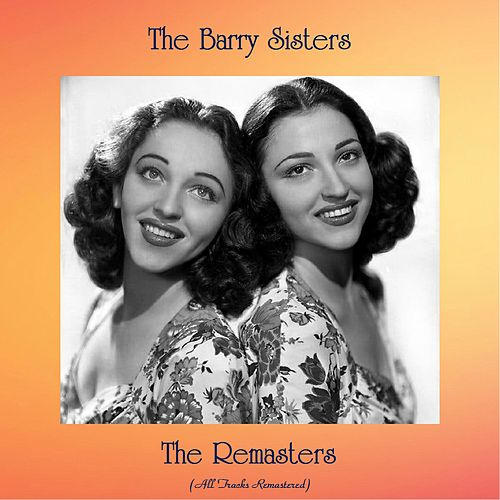 The Remasters (All Tracks Remastered) by Barry Sisters