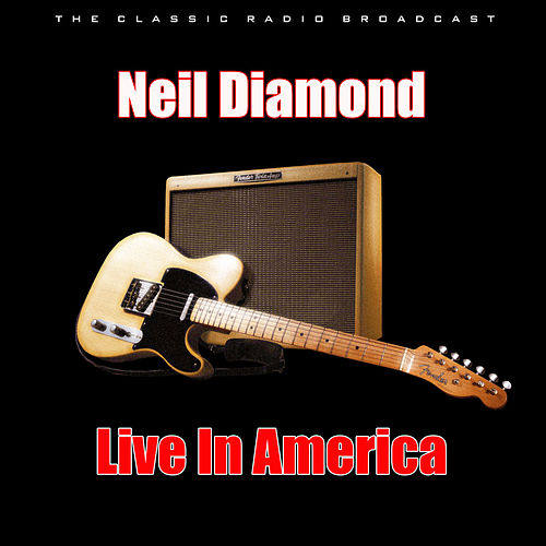 Live In America by Neil Diamond