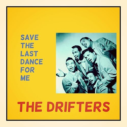 Save the Last Dance for Me van The Drifters