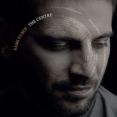 The Centre by Sami Yusuf