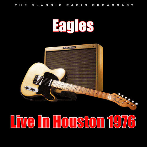 Live In Houston 1976 (Live) de Eagles