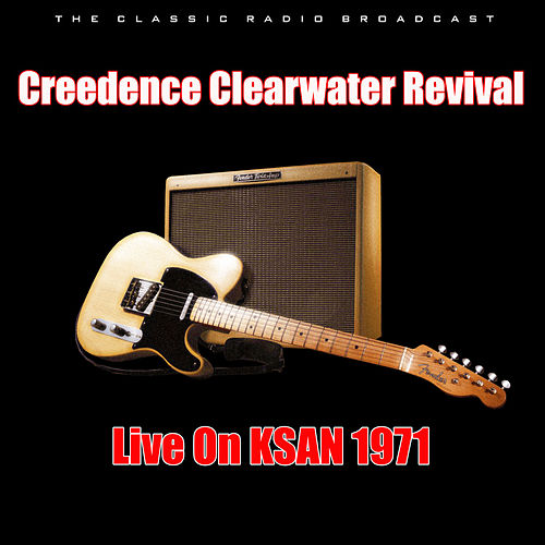 Live On KSAN 1971 (Live) by Creedence Clearwater Revival
