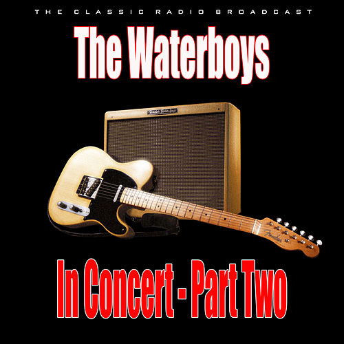 In Concert - Part Two (Live) de The Waterboys