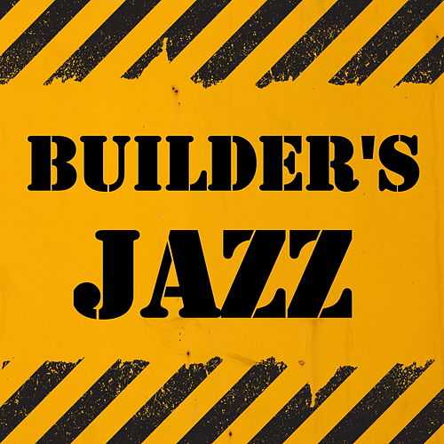 Builder's Jazz von Various Artists