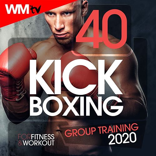 40 Kick Boxing Group Training 2020 For Fitness & Workout (Unmixed Compilation for Fitness & Workout 140 Bpm / 32 Count) von Workout Music Tv