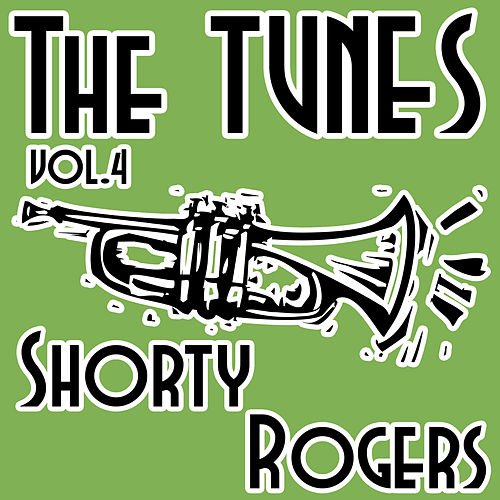 The Tunes, Vol. 4 de Shorty Rogers