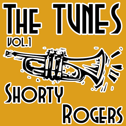 The Tunes, Vol. 1 by Shorty Rogers