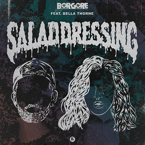 Salad Dressing by Borgore
