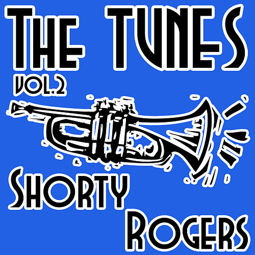 The Tunes, Vol. 2 by Shorty Rogers