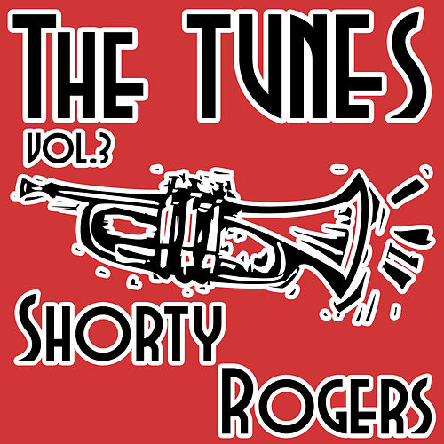 The Tunes, Vol. 3 de Shorty Rogers