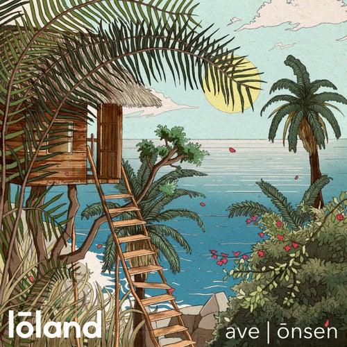 ave | ōnsen by Lōland