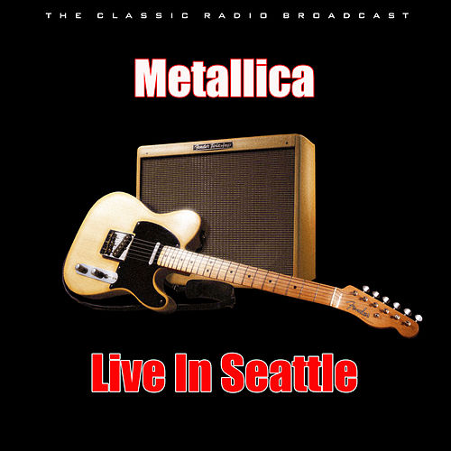 Live In Seattle (Live) by Metallica