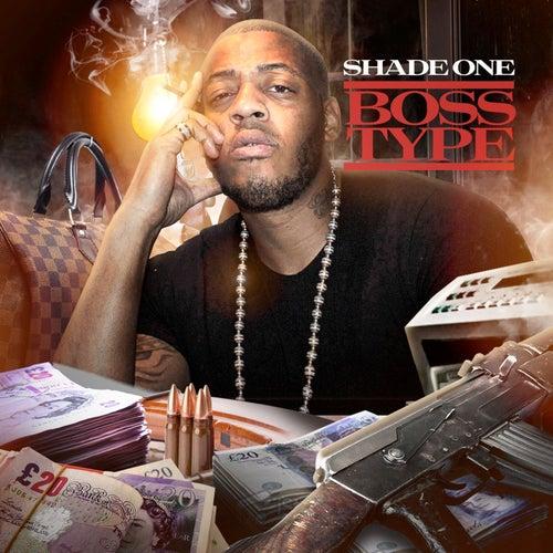 Boss Type de Shade 1
