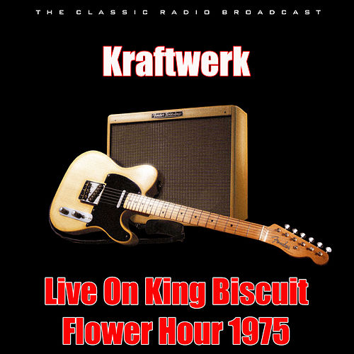 Live On King Biscuit Flower Hour 1975 (Live) von Kraftwerk