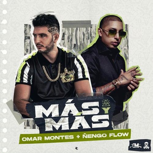 Más y Más de Omar Montes