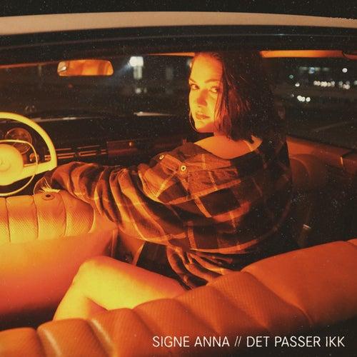 Det Passer Ikk by Signe Anna