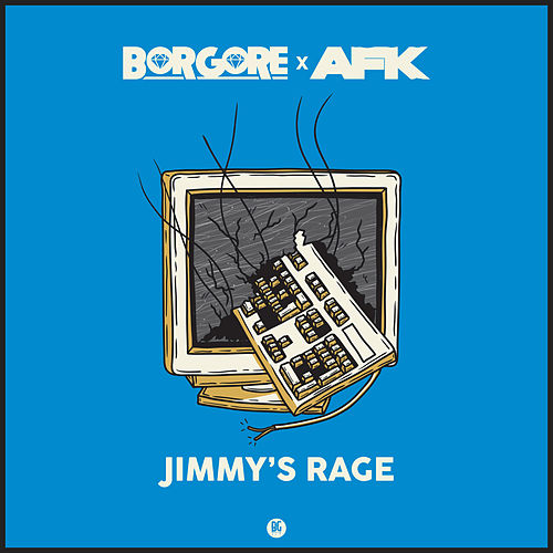 Jimmy's Rage by Borgore