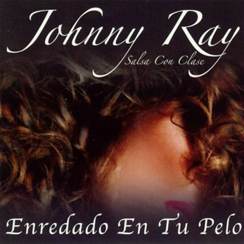Enredado En Tu Pelo de Johnny Ray