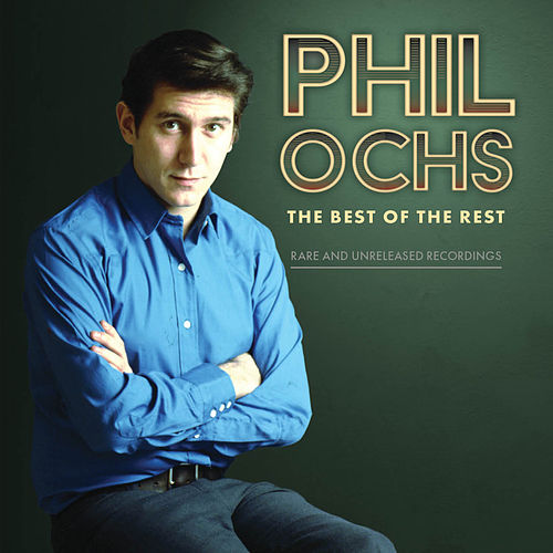 The Best Of The Rest: Rare And Unreleased Recordings von Phil Ochs