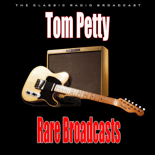 Rare Broadcasts (Live) by Tom Petty
