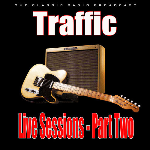 Live Sessions - Part Two (Live) by Traffic