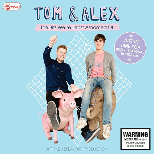 Tom & Alex – The Bits We're Least Ashamed Of von Tom & Collins