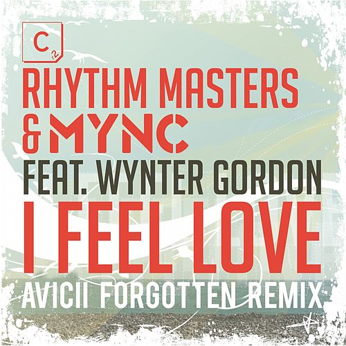 I Feel Love (Avicii's Forgotten Remix - Shorter Edit) de Rhythm Masters