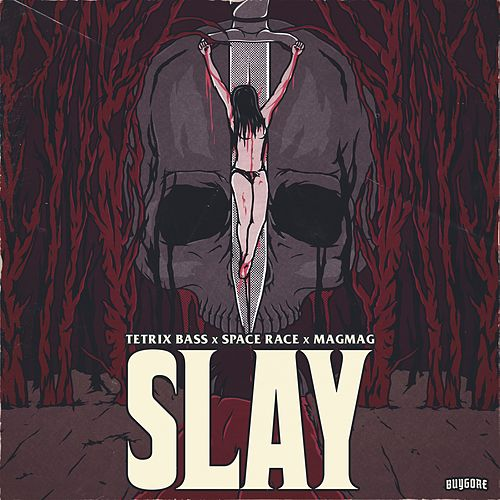 Slay by Tetrix Bass