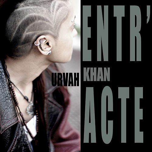 Entr'acte by Urvah Khan