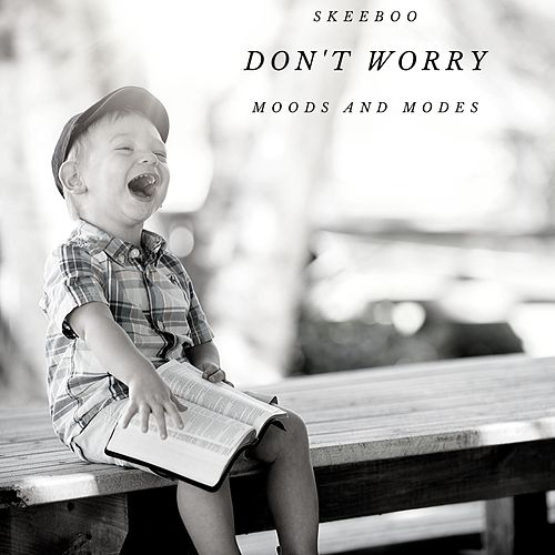 Don't Worry by Skeeboo