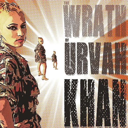 The Wrath of Urvah Khan by Urvah Khan