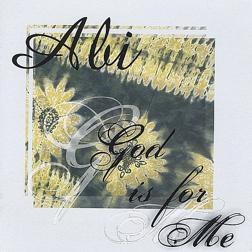 God is for Me by Abi