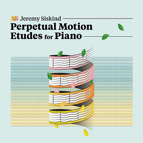Perpetual Motion Etudes for Piano von Jeremy Siskind