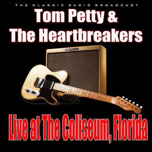 Live at The Coliseum, Florida (Live) by Tom Petty