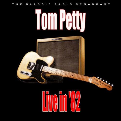 Live in '82 (Live) de Tom Petty