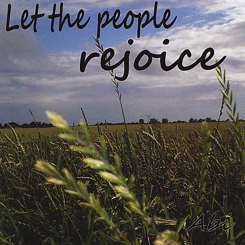Let the People Rejoice by Abi