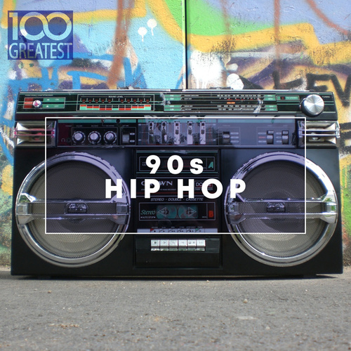 100 Greatest 90s Hip Hop by Various Artists