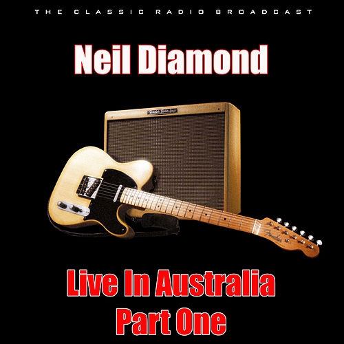 Live In Australia - Part One (Live) by Neil Diamond