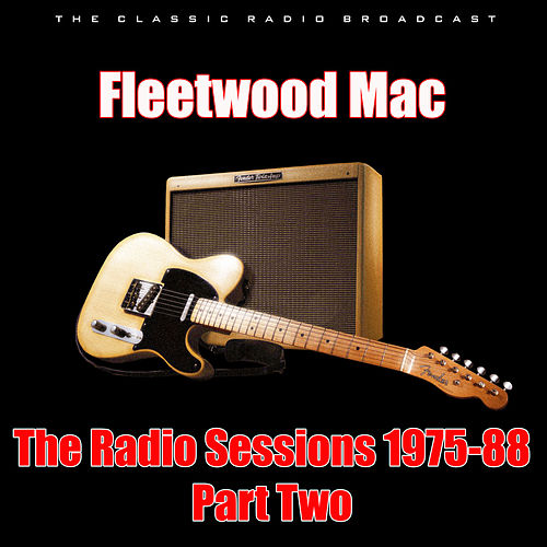 The Radio Sessions 1975-88 - Part Two (Live) by Fleetwood Mac