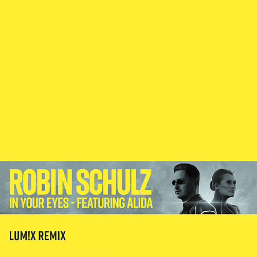 In Your Eyes (feat. Alida) (LUM!X Remix) von Robin Schulz